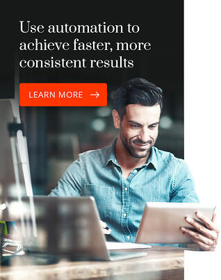 Use automation to achieve faster, more consistent results